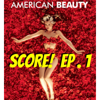 American Beauty: A Look Into The Greatest Film Score Of The Century